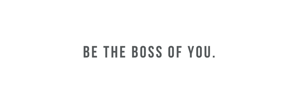 be the boss of you..png