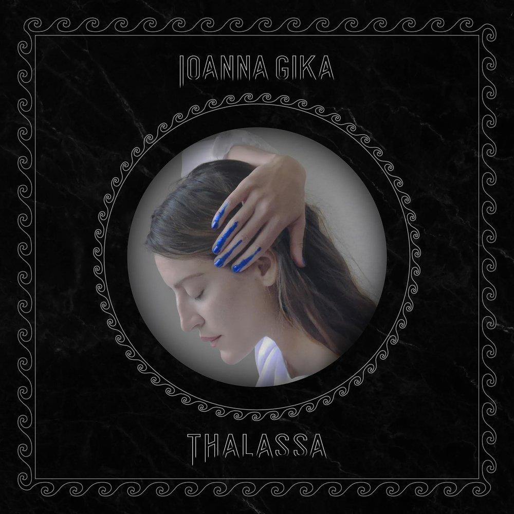Ioanna Gika,  Thalassa  is out April 5th via Sargent House