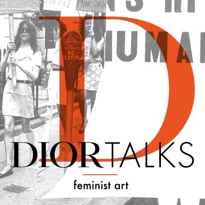 Dior Talks | Feminist Art — Flaunt Magazine