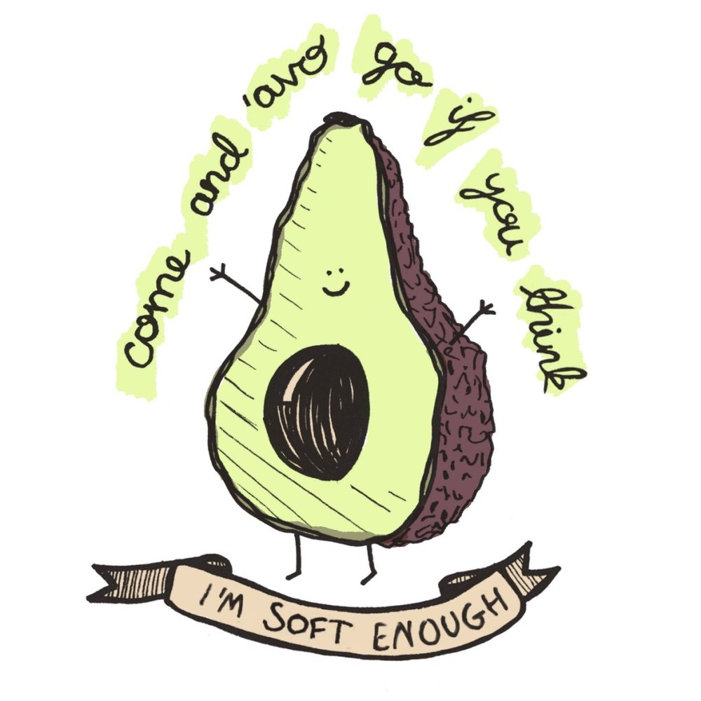 Oh look, a twenty-something in London has gone an drawn an avocado, how ORIGINAL. Well nay-sayers who didn't say anything, just come and 'avo go why don't you.