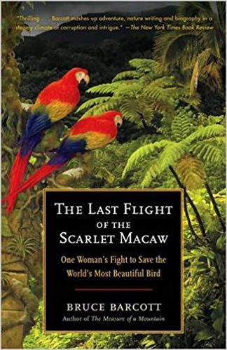 Caring for orphaned animals at her own zoo in the tropical country of Belize, Sharon Matola became one of Central America's greatest wildlife defenders. And when powerful outside forces conspired with the local government to build a dam that would flood the nesting ground of the only scarlet macaws in Belize, Matola was drawn into the fight of her life.  In The Last Flight of the Scarlet Macaw, award-winning author Bruce Barcott chronicles Sharon Matola's inspiring crusade to stop a multinational corporation in its tracks. Ferocious in her passion, Matila and her confederates–a ragtag army of courageous locals and eccentric expatriates–endure slander and reprisals and take the fight to the courtroom and the boardroom, from local village streets to protests around the globe. Barcott explores the tension between environmental conservation and human development, puts a human face on the battle over globalization, and ultimately shows us how one unwavering woman risked her life to save the most beautiful bird in the world.