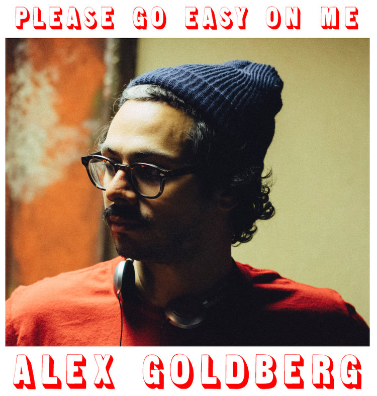 Please Go Easy on Me is the site of Alex Goldberg