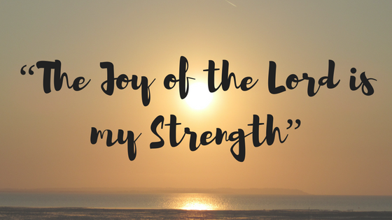 the joy of the lord is your strength power packed promises