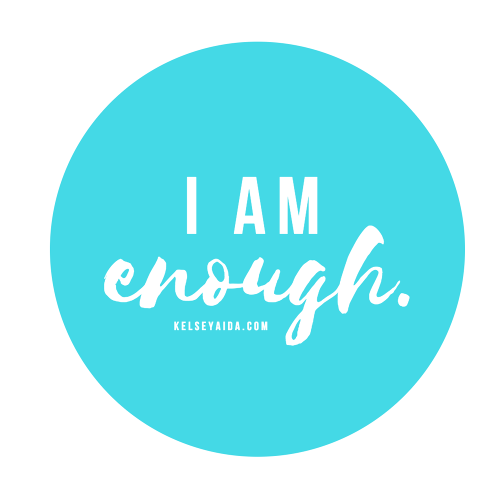 Positive Affirmation: I am enough.