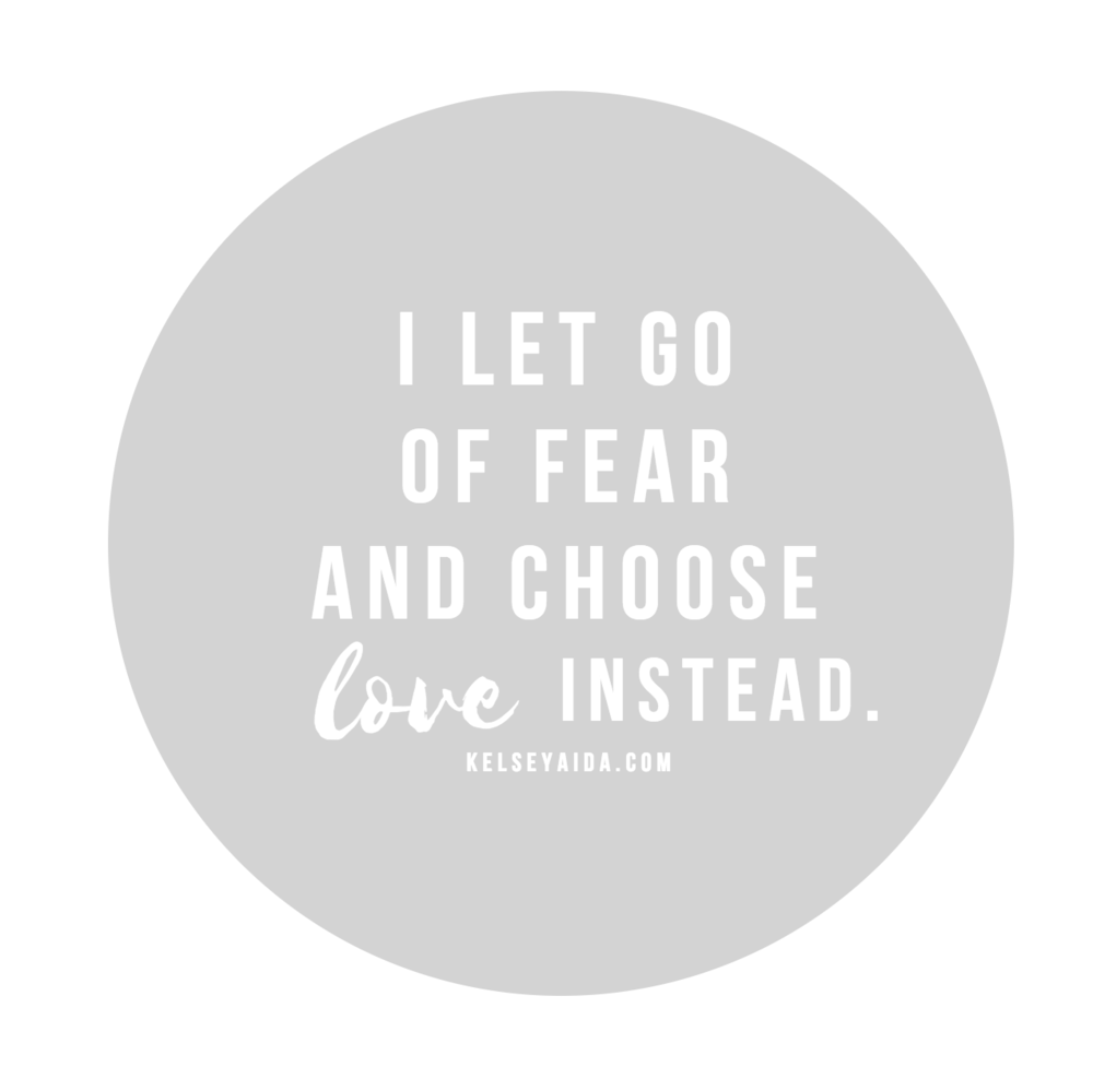Positive Affirmation: I let go of fear and choose love instead.