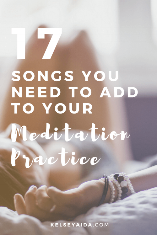 17 Songs You Need to Add to Your Mediation Practice