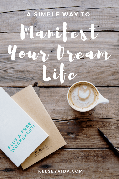 Manifest Your Dream Life (Plus a Free Worksheet!)