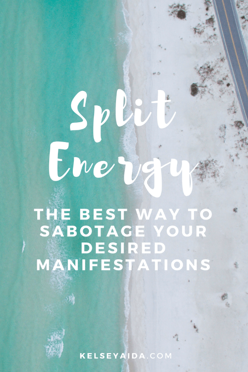 Split Energy: The Best Way to Sabotage Your Desired Manifestations