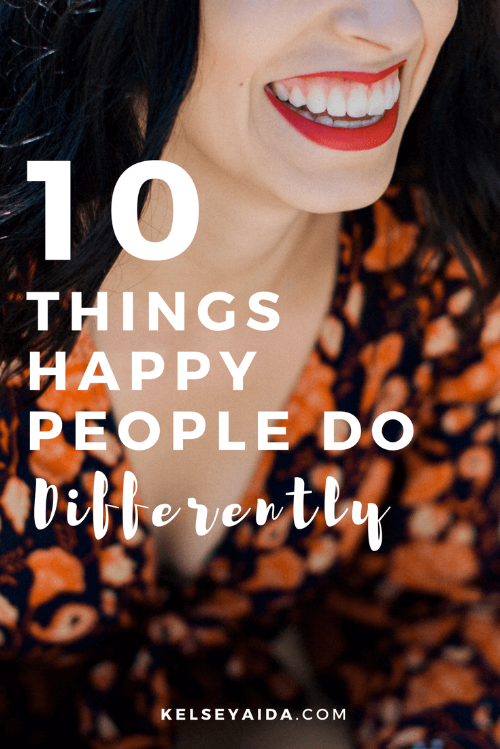10 Things Happy People do Differently