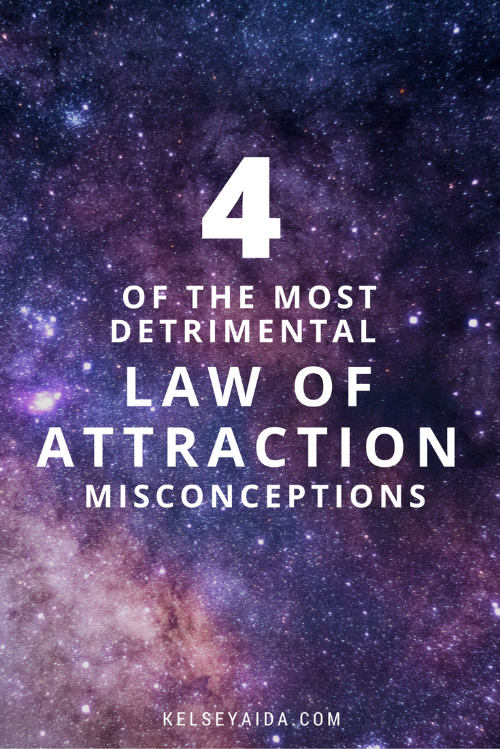 4 of the Most Detrimental Law of Attraction Misconceptions
