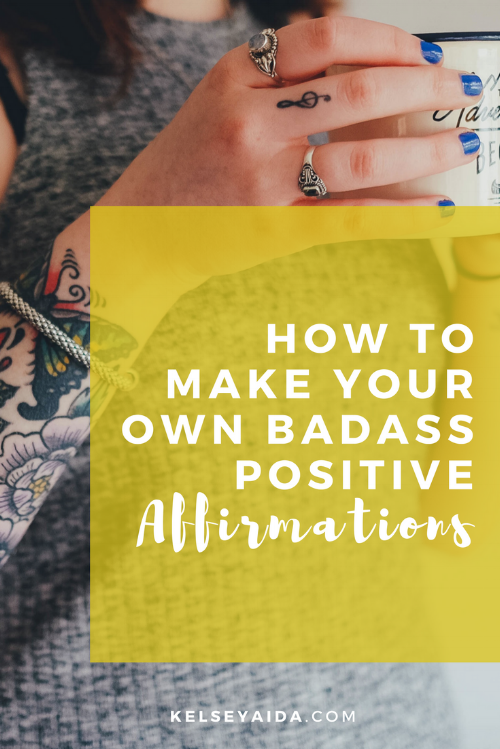 How to Make Your Own Badass Positive Affirmations