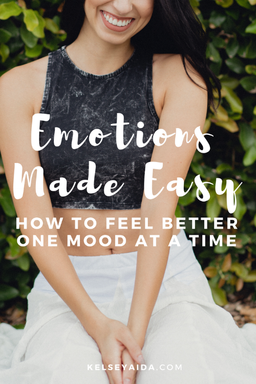 Emotions Made Easy: How to Feel Better One Mood at a Time