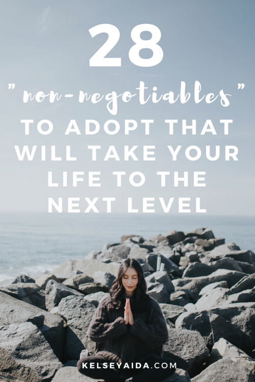 "28 ""Non-Negotiables"" to Adopt That Will Take Your Life to the next Level"