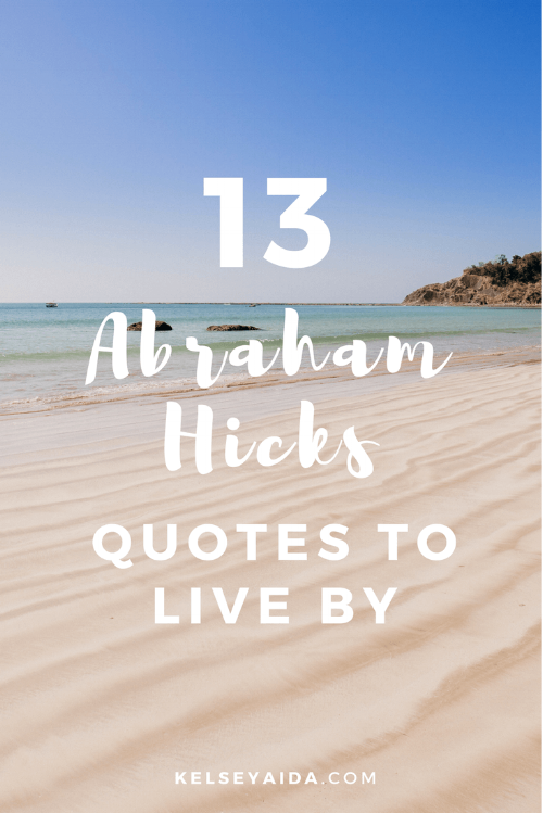 13 Abraham Hicks Quotes to Live By