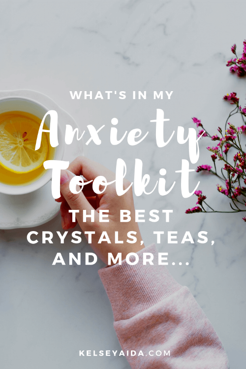 What's in My Anxiety Toolkit: The Best Crystals, Teas, and More...
