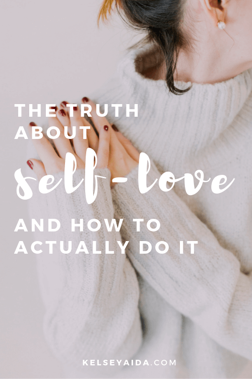 The Truth About Self Love And How To Actually Do It