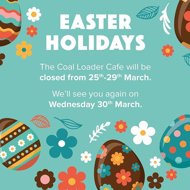 The @coalloadercafe will be closed for Easter, from 25th-29th March. We'll see you again on Wed 30th March. #coalloadercafe