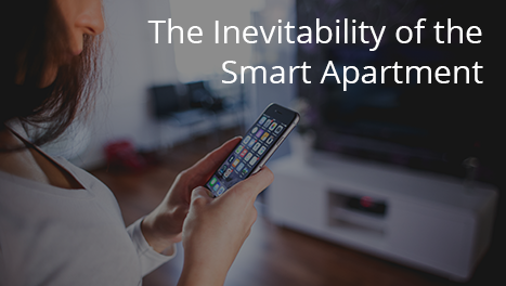 The Inevitability of the Smart Apartment