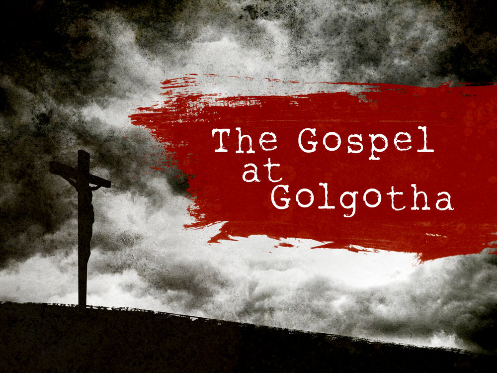 The Gospel at Golgotha - TITLE.jpg