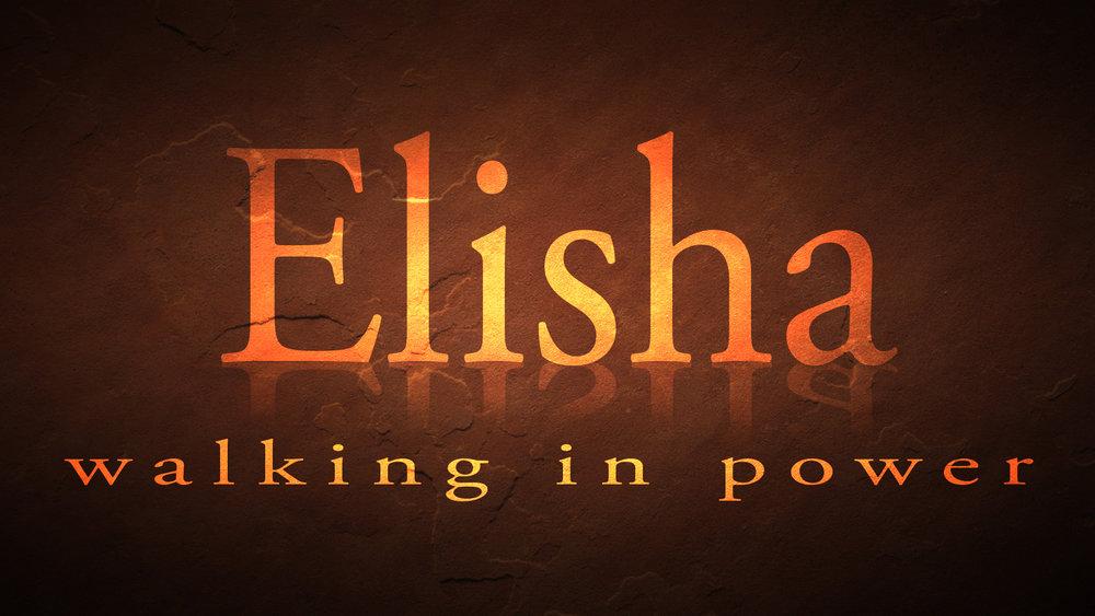 Elisha - Walking In Power
