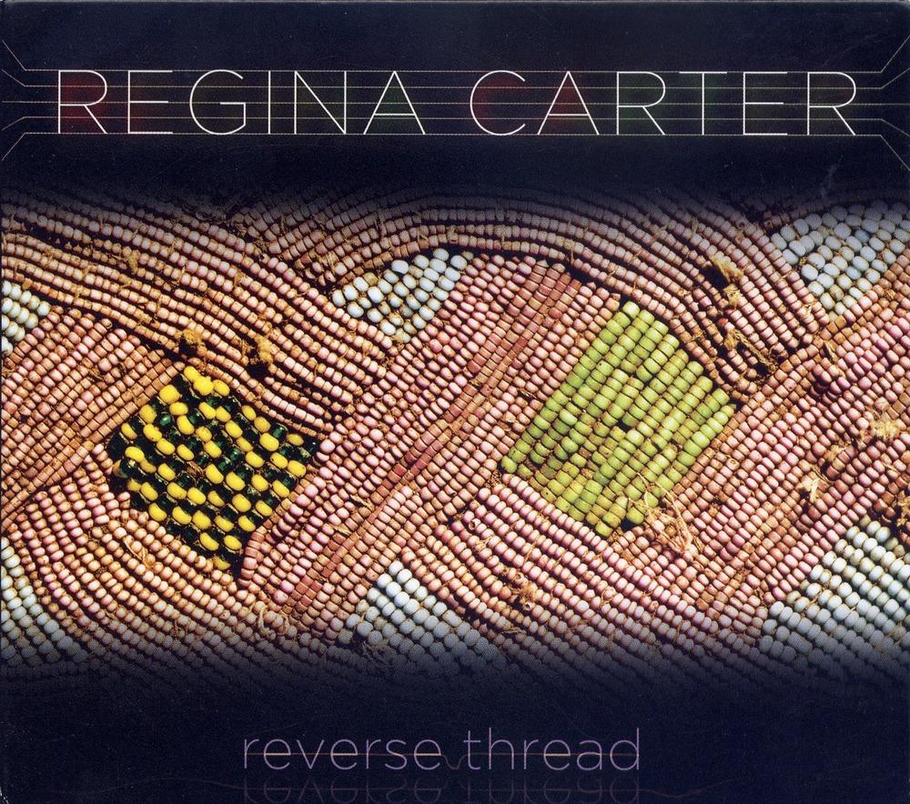 Regina Carter - Reverse Thread.jpg