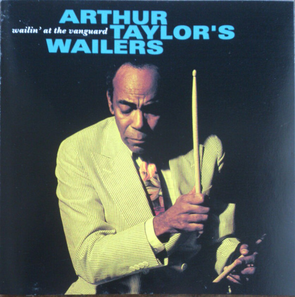 1993 Arthur Taylor's Wailers Live At The Village Vanguard.jpg