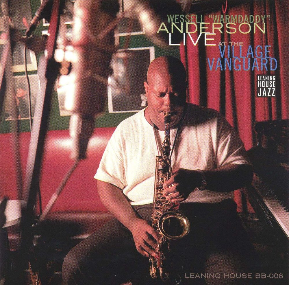 1998 Wes Warmdaddy Anderson Live At The Village Vanguard.jpg