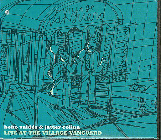 2007 Bebo Valdes & Javier Colina Live at The Village Vanguard.jpg