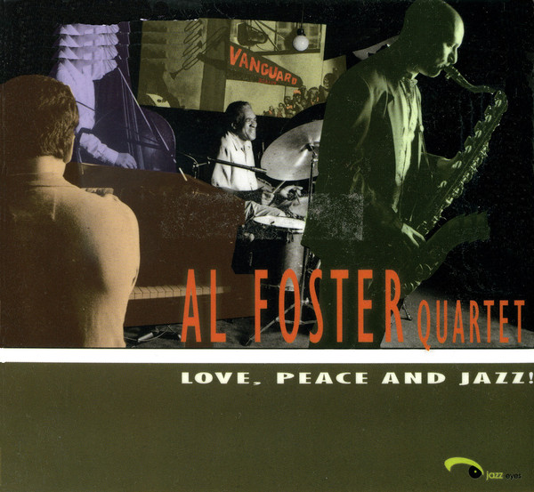 2008 Al Foster Quartet  Love, Peace, And Jazz.jpg