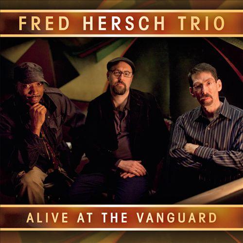 2012 Fred Hersch Trio Alive at the Vanguard.jpg