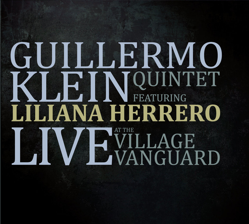 2015 Guillermo Klein Live At The Village Vanguard .jpg