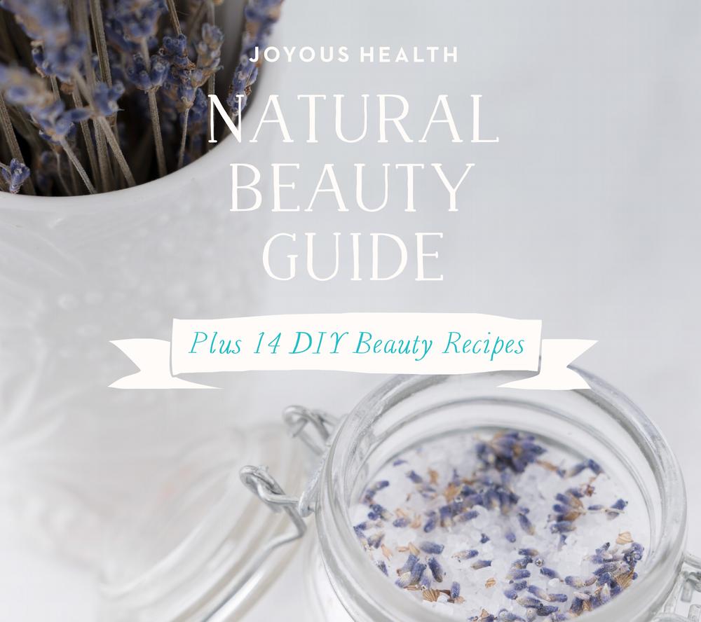 The Joyous Health Natural Beauty Guide
