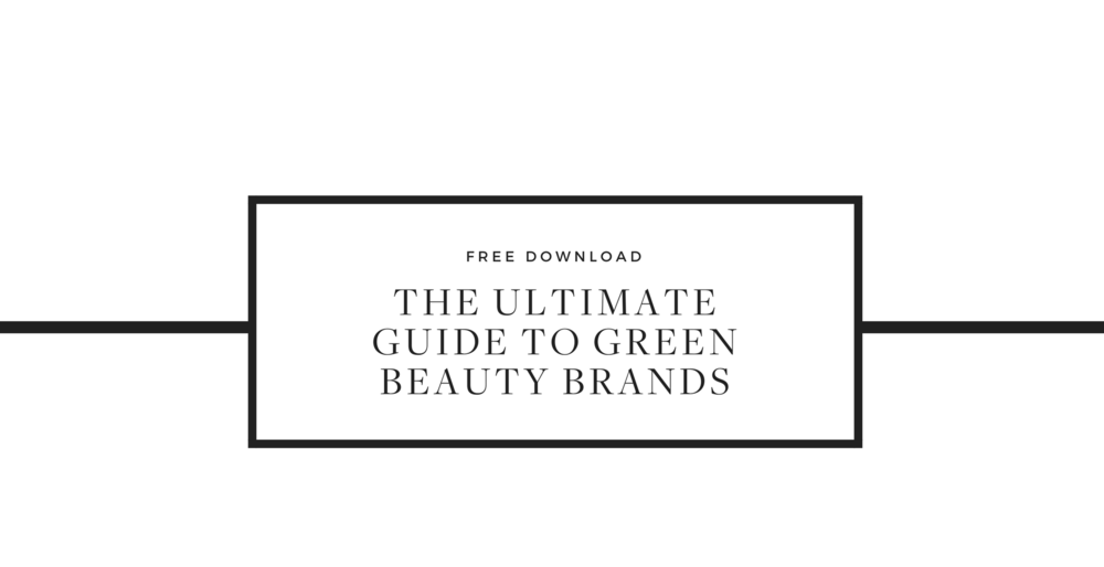 the ultimate guide to green beauty brands.png