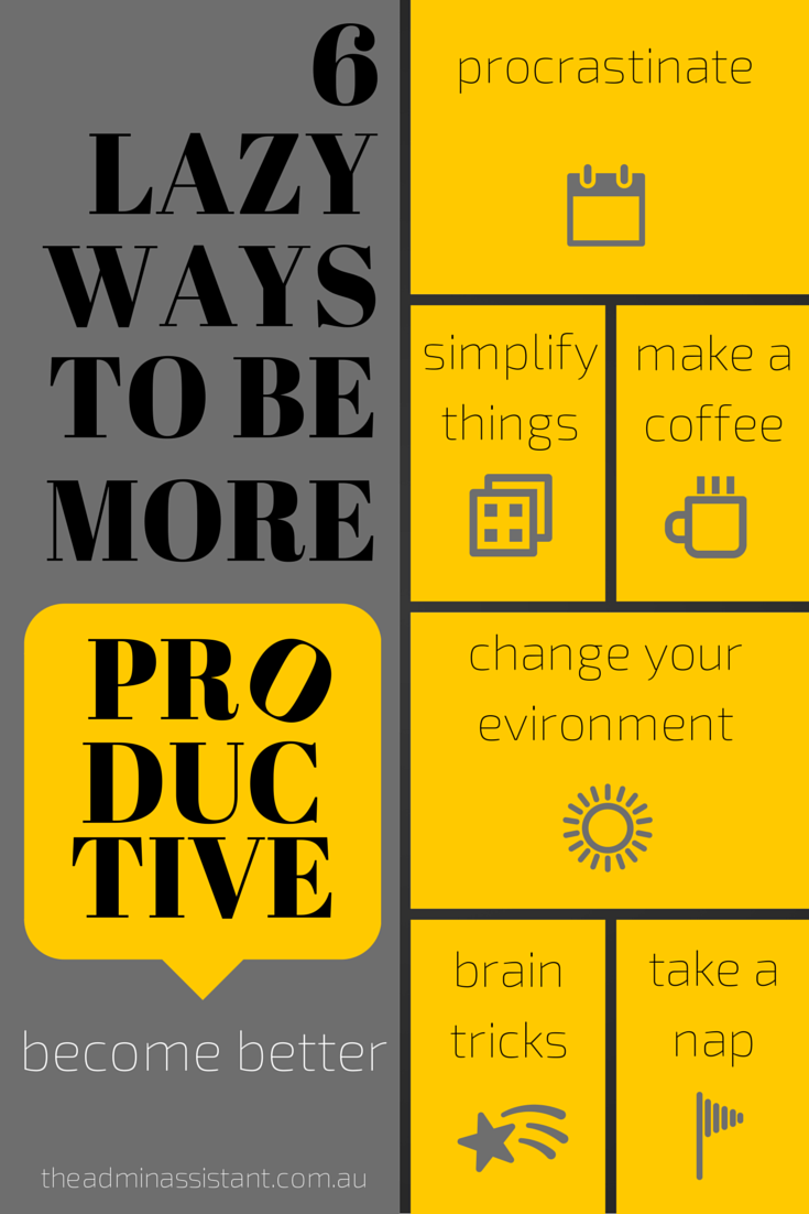 [Infographic] 6 Lazy Ways To Be More Productive. develop, implement, lazy, optimise, outsource, performance, procrastination, productivity, progress
