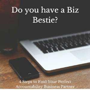 4 Steps to help you find your next business bestie/accountability partner!
