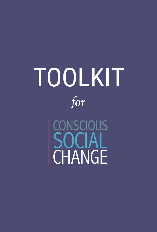Toolkit for Conscious Social Change, by Gretchen Ki Steidle