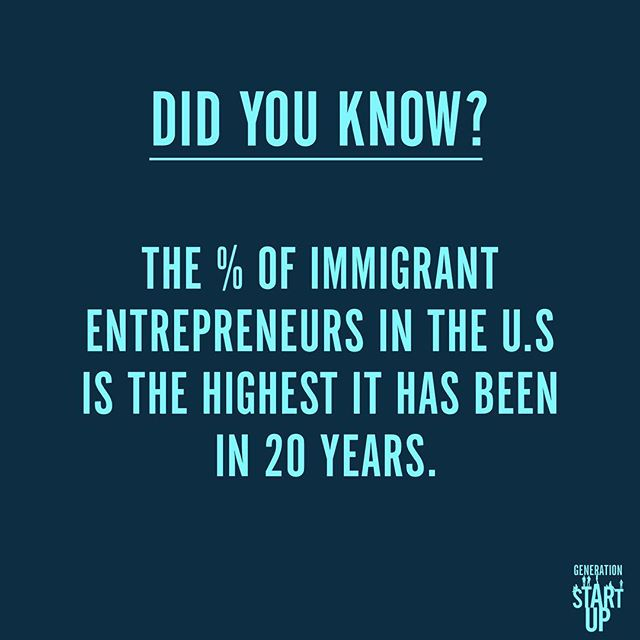 In the U.S, immigrant entrepreneurs now account for almost 30% of all new entrepreneurs. #GenerationStartup