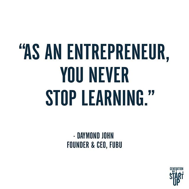 """As an entrepreneur, you never stop learning."" - @thesharkdaymond #generationstartup"