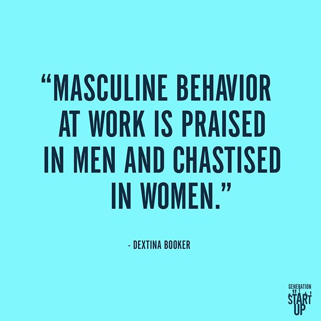 """You can describe a powerful, successful businessman as aggressive or cutthroat, and they are praised for that behavior. But if women are aggressive or cutthroat, we are chastised for that."" - Dextina"