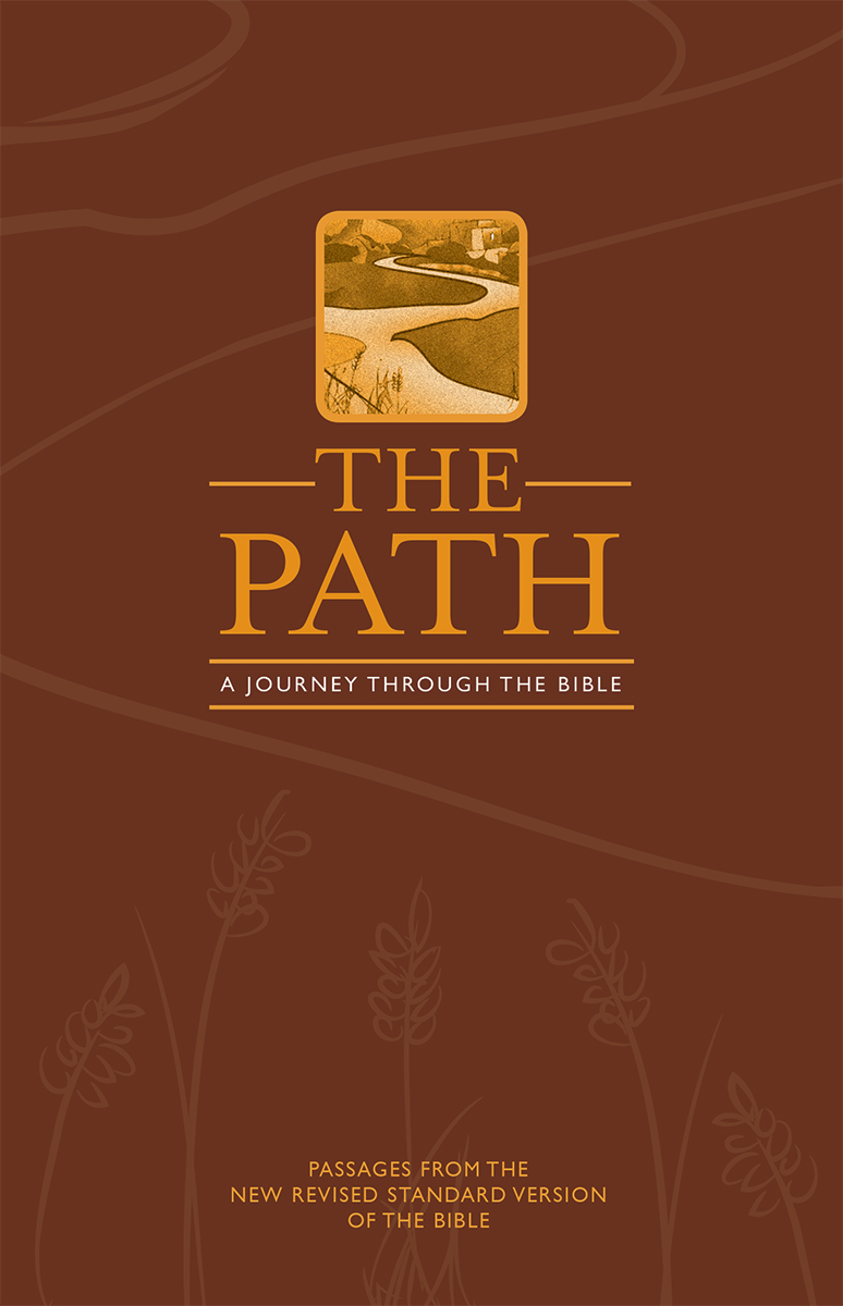 The Path - Walk in the footsteps of faithful men and women who have done their best to follow God's call. The Path is the story of the Bible, excerpted from the New Revised Standard Version so that it is clear and easy to read.