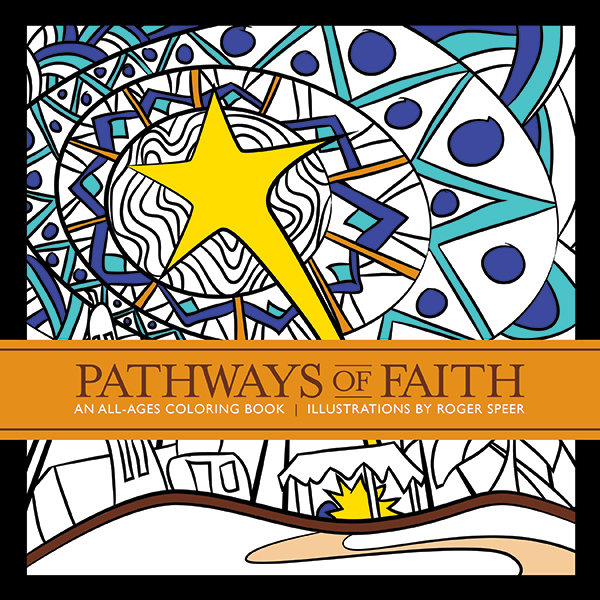 Pathways of Faith - A coloring book for all ages―but especially for adults who may have forgotten the simple joys of creating―Pathways of Faith offers a respite from busyness and daily demands.