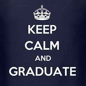 keepcalmandgraduate.jpg