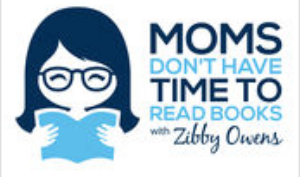 April 22, 2018: Moms Don't Have Time to Read Books podcast