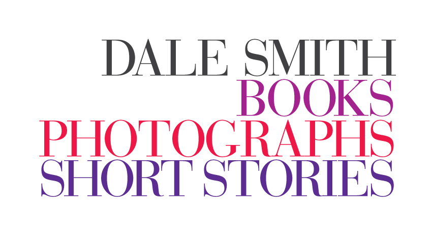 Dale Smith Books Photographs Short Stories