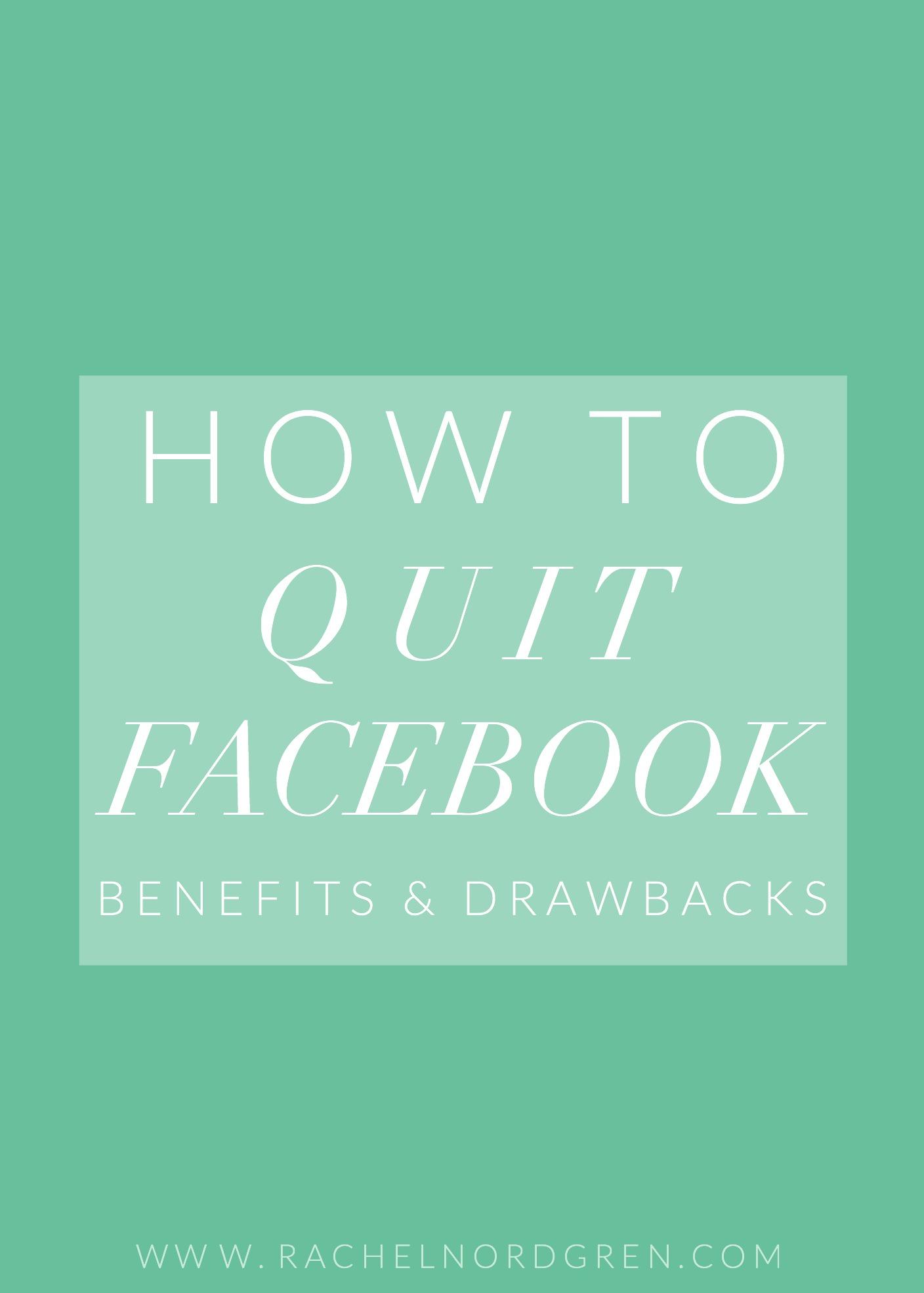 How to Quit Facebook - Benefits & Drawbacks | Rachel Nordgren
