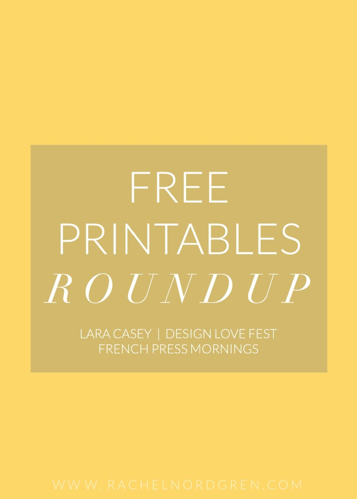 A roundup of four inspirational + free printables from Lara Casey, Design Love Fest, and French Press Mornings.