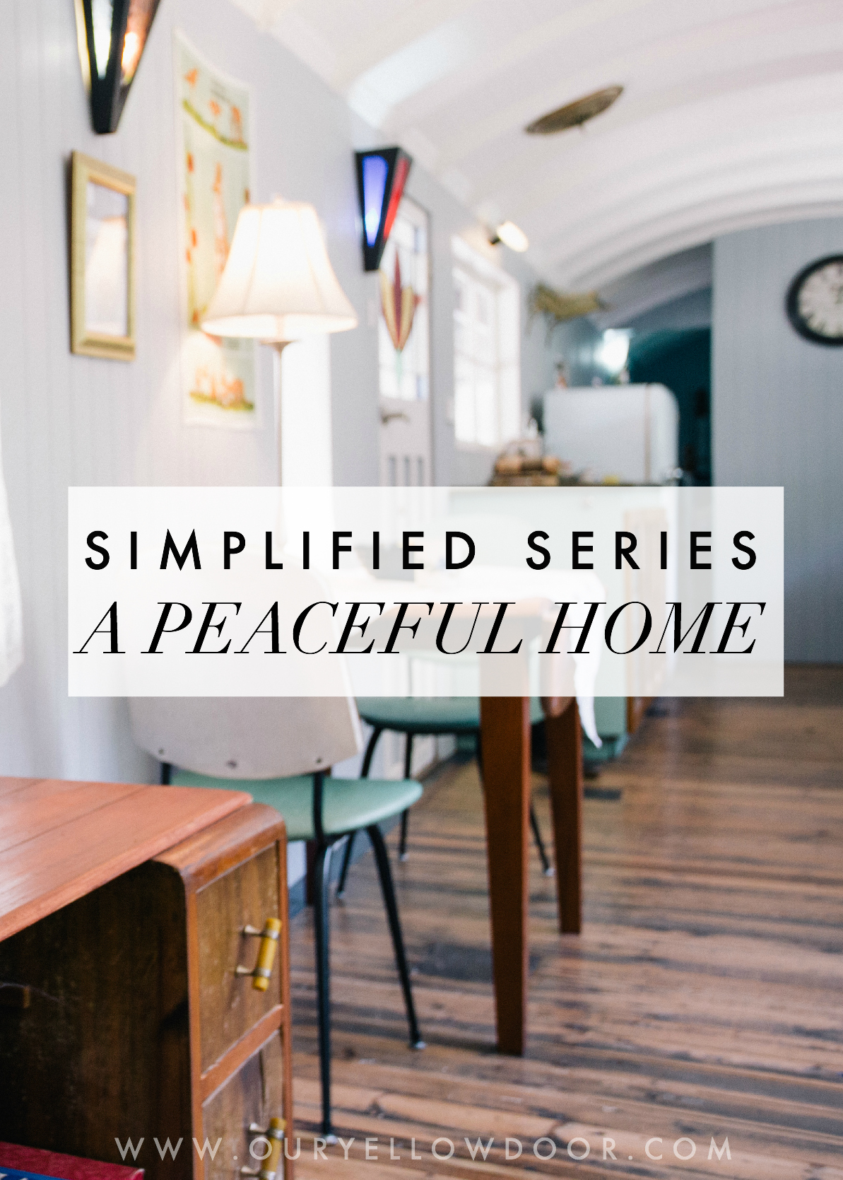 Simplified Series The Peaceful Home