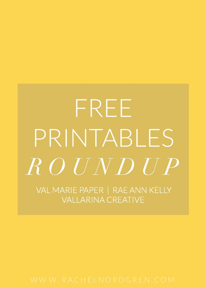 A roundup of four inspirational + free printables from Vallarina Creative, Rae Ann Kelly, and Val Marie Paper.