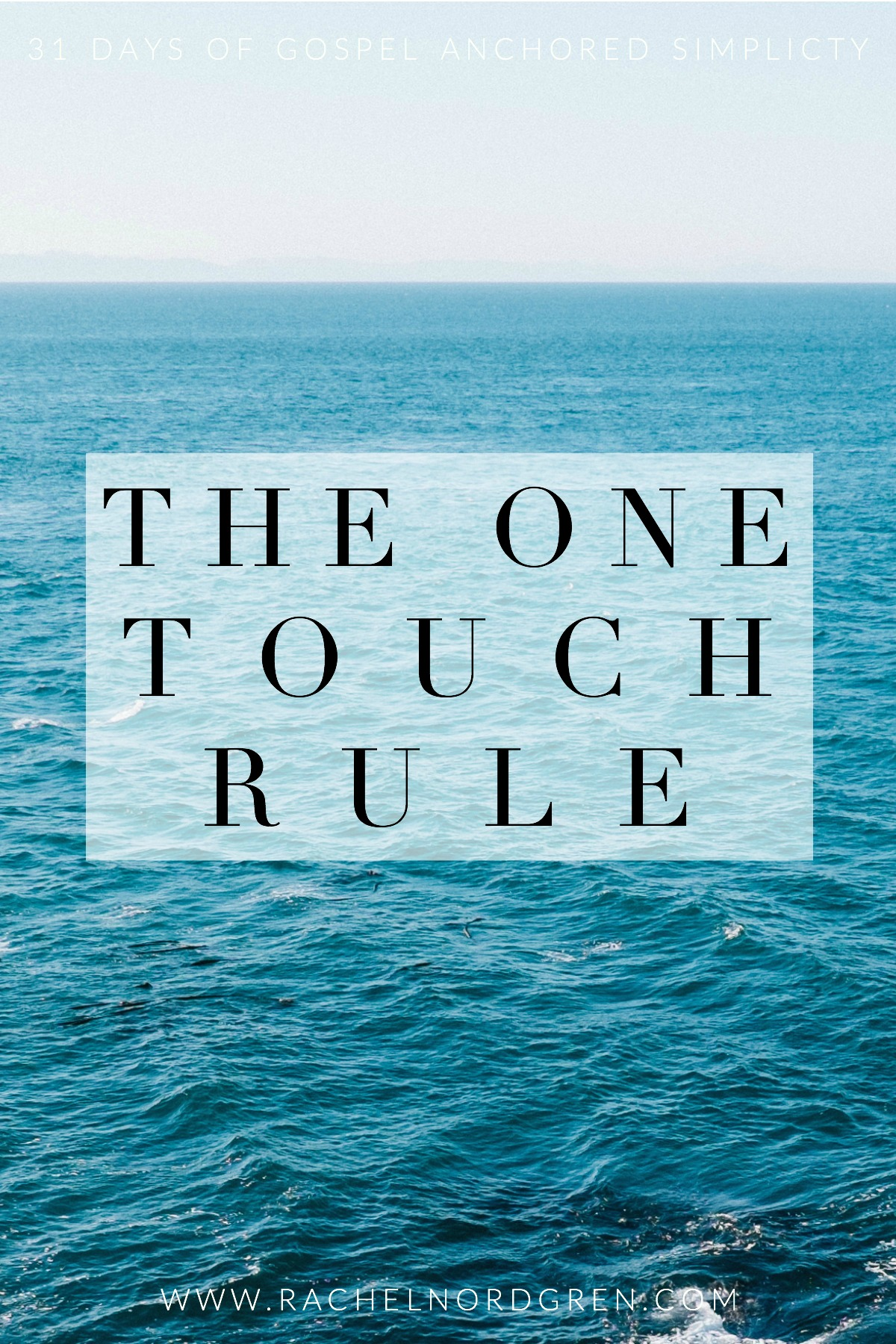 Write31Days: The One Touch Rule