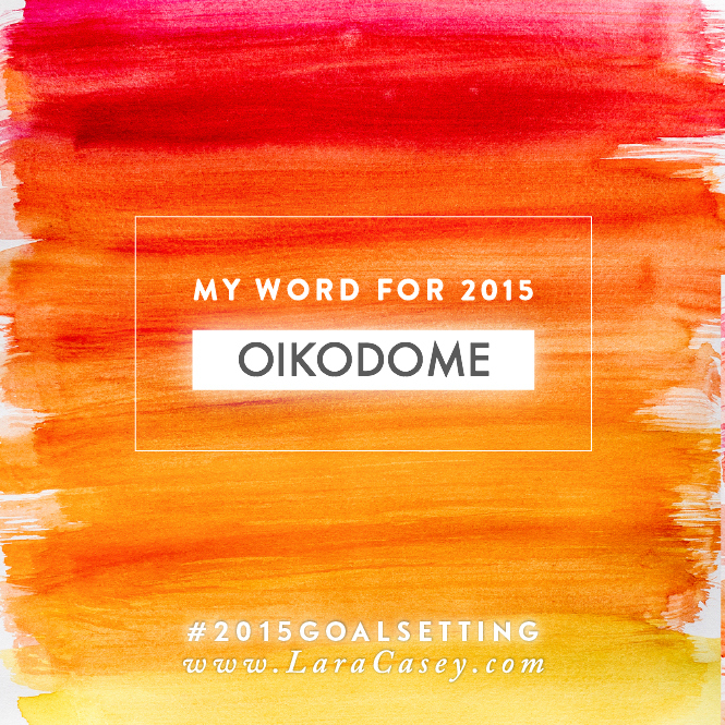 My One Word for 2015: Oikodomé